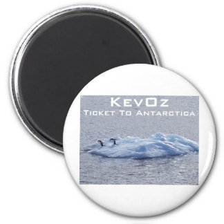 Ticket To Antarctica, by KevOz Magnets