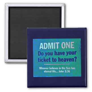 Ticket to Heaven Magnet