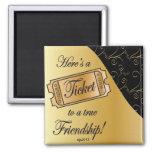 Ticket to True Friendship Magnet