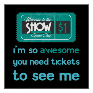 Tickets to see me posters