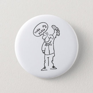 Tickle My Pickle 6 Cm Round Badge