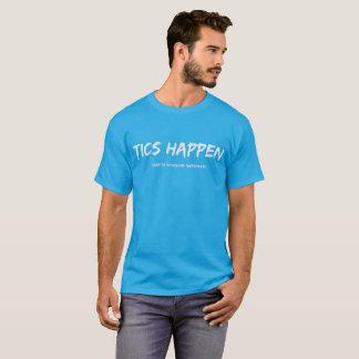 Tics happen T-Shirt