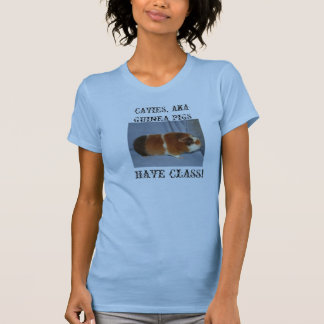 TicTac, CAVIES, AKA GUINEA PIGS, HAVE CLASS! Tee Shirts