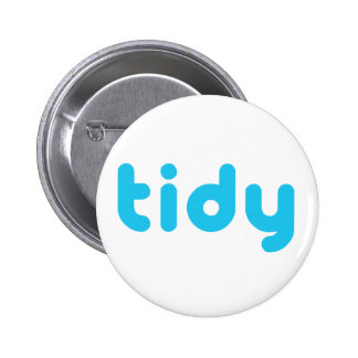 Tidy 6 Cm Round Badge