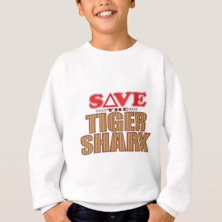 Tiger Shark Save Sweatshirt