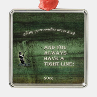 Tight line | waders never leak, Fly fishing wish Square Metal Christmas Ornament