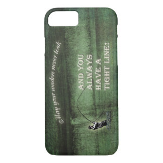 Tight line | waders never leak, Fly fishing wish iPhone 7 Case