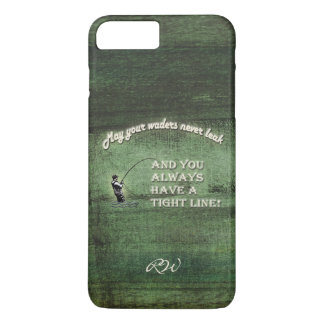 Tight line   waders never leak, Fly fishing wish iPhone 7 Plus Case