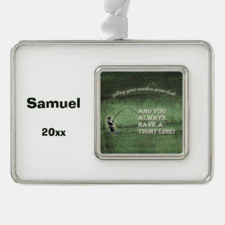 Tight line | waders never leak, Fly fishing wish Silver Plated Framed Ornament