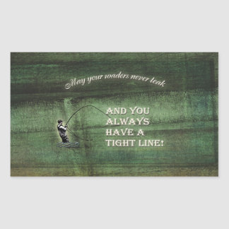 Tight line | waders never leak, Fly fishing wish Stickers
