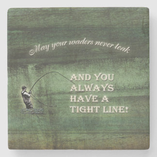 Tight line | waders never leak, Fly fishing wish Stone Coaster