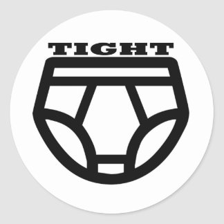 TIGHT - Tighty Whities Round Sticker