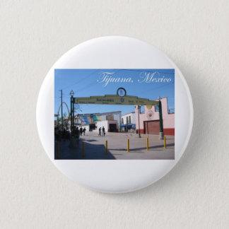Tijuana Mexico 6 Cm Round Badge