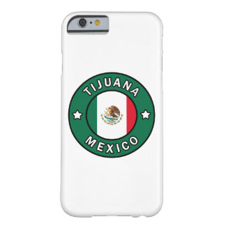 Tijuana Mexico phone case Barely There iPhone 6 Case