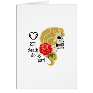 TILL DEATH DO US PART GREETING CARDS