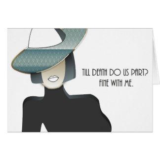 Till death do us part? greeting card