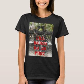 Till Death Do Us Part ... Nong Khai, Thailand T-Shirt