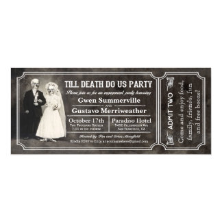 Till Death Do Us Party Engagement Party Tickets 4x9.25 Paper Invitation Card