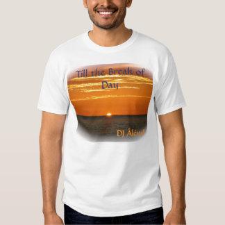 Till the Break of Day Shirt