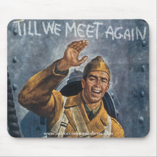 """Till We Meet Again"" Mouse Pad"