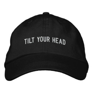 Tilt your head embroidered hat