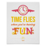 Time Flies When You're Having Fun Poster
