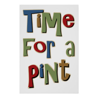 Time For A Pint Poster