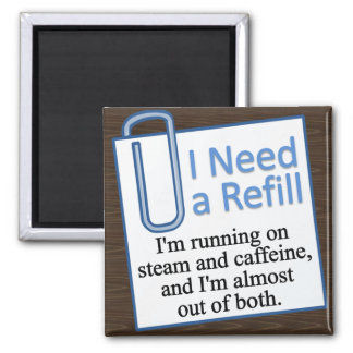 Time For a Refill Square Magnet