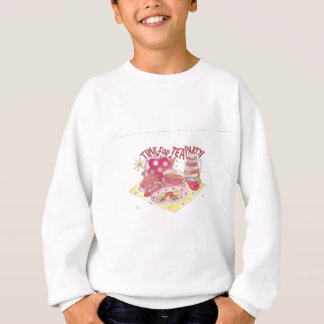 Time For A Tea Party Sweatshirt