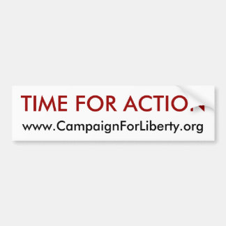 Time For Action bumper sticker! Bumper Sticker