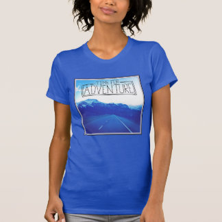 Time For Adventure T Shirts