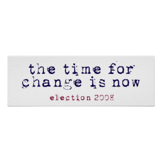 Time for Change - Election 2008 Posters