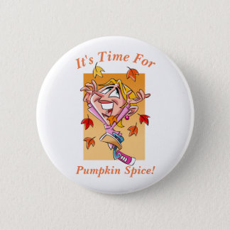 Time for Pumpkin Spice 6 Cm Round Badge