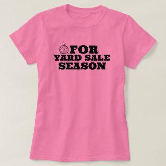 Time for Yard Sale Season Shirt for Bargain Hunter