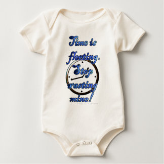 Time is fleeting. Stop wasting mine! Baby Bodysuit