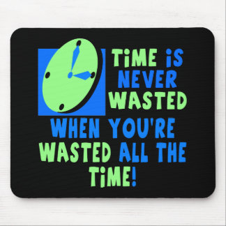 Time Is Never Wasted Beer T-shirts Gifts Mouse Pad