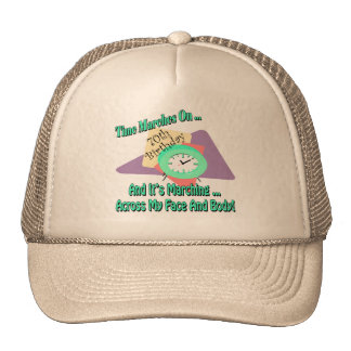 Time Marches On 70th Birthday Gifts Trucker Hat