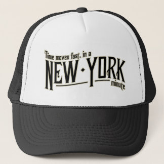 TIme moves fast in a New York minute Trucker Hat