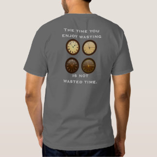 Time not wasted - T-shirt