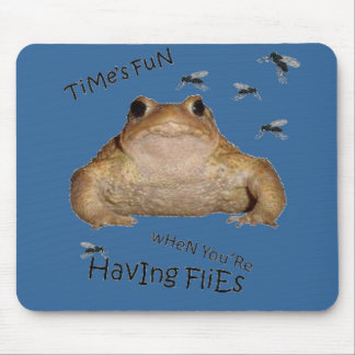 Time s Fun When You re Having Flies Mouse Pads