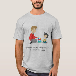 Time spent playing with your children T-Shirt