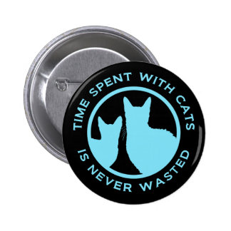 Time Spent With Cats Is Never Wasted 6 Cm Round Badge