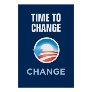 Time To Change Obama's Change Poster