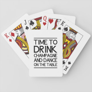Time to Drink Champagne and Dance on the Table Playing Cards