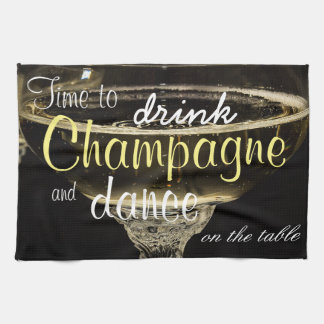 Time to drink champagne and dance on the table tea towel