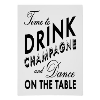 Time to Drink Champagne Black & White Poster