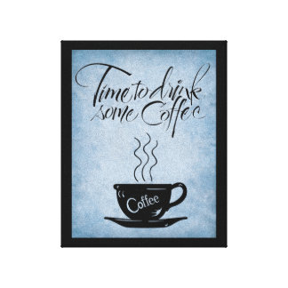 Time To Drink Coffee on Stretched Canvas Canvas Print