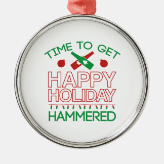 Time To Get Happy Holiday Hammered Christmas Ornament