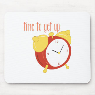 Time To Get Up Mouse Pad