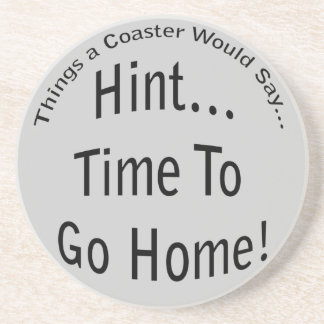 Time To Go Home Coaster